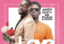 Andy Dosty releases official video of 'Love You Die' ft Kuami Eugene